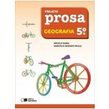 Projeto Prosa Geografia 5º Ano - Ensino Fundamental I - Angela Rama, Marcelo Moraes Paula