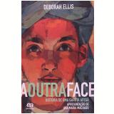 A Outra Face - Deborah Ellis