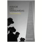 Fervor das Vanguardas - Jorge Schwartz