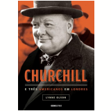 Churchill e Três Americanos em Londres