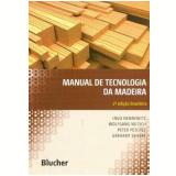 Manual de Tecnologia da Madeira - Ingo Nennewitz, Peter Peschel, Wolfgang Nutsch ...