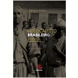 Holocausto Brasileiro - Daniela  Arbex
