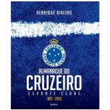 Almanaque Do Cruzeiro - Edição Atualizada - Henrique Ribeiro