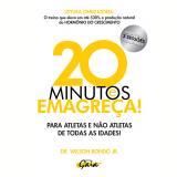 20 Minutos e Emagreça (Ebook) - Dr. Wilson Rondó Jr.