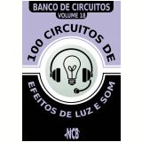 100 Circuitos de Efeitos de Luz e Som (Ebook) - Newton C. Braga