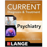Current Diagnosis And Treatment: Psychiatry - Michael Ebert