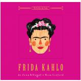 Frida Kahlo: Retratos Da Vida - Zena Alkayat