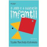 O Jogo e a Educação Infantil - Tizuko Morchida Kishimoto