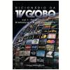 Dicion�rio da TV Globo (Vol. 1)