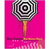 Rio Bossa Nova - Ruy Castro