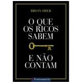 O Que os Ricos Sabem e não Contam - Brian Sher