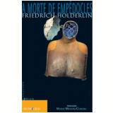 A Morte de Empédocles - Friedich Höderlin
