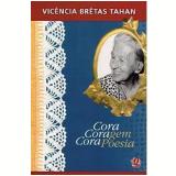 Cora Coragem, Cora Poesia - Vicência Brêtas Tahan