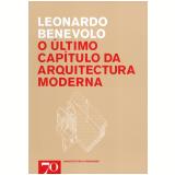 O Último Capítulo da Arquitectura Moderna - Leonardo Benevolo