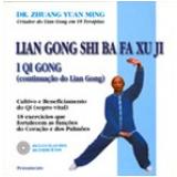 Lian Gong Shi Ba Fa Xu Ji I Qi Gong (Inclui CD) - Zhuang Yuan Ming