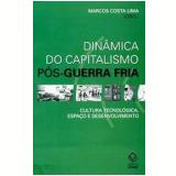 Dinâmica do Capitalismo Pós-Guerra Fria - Marcos Costa Lima