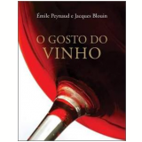 O Gosto do Vinho - Émile Peynaud, Jacques Blouin