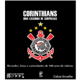 Corinthians: Uma Caixinha de Surpresas - Celso Unzelte