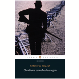 O Emblema Vermelho da Coragem  - Stephen Crane