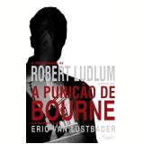 A Punição de Bourne - Eric Van Lutsbader