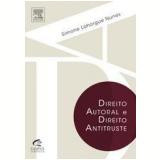 Direito Autoral e Direito Antitruste - Simone Lahorgue Nunes
