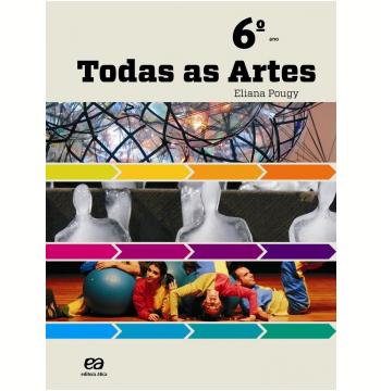 Todas As Artes  - 6º Ano - Ensino Fundamental II