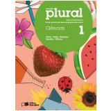 Plural Ciências - 1º Ano - Ensino Fundamental I - César da Silva Júnior, Sezar Sasson, Paulo Bedaque ...