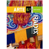 Projeto Radix - Arte - 6º Ano - Ensino Fundamental II - BeÁ Meira