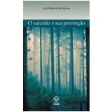 O Suicídio e sua Prevenção - José Manuel Bertolote