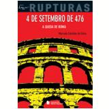 4 De Setembro De 476 - A Queda De Roma - Marcelo Candido da Silva