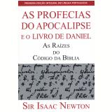 Profecias do Apocalipse e o Livro de Daniel, As (Ebook) - Isaac Newton