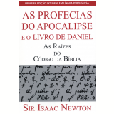 Profecias do Apocalipse e o Livro de Daniel, As (Ebook) - Isaac Newton