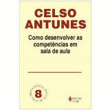 Como Desenvolver As Competências Em Sala de Aula (Ebook) - Celso Antunes