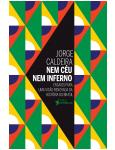 Nem Céu Nem Inferno - Jorge Caldeira