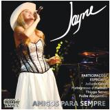 Jayne- Amigos Para Sempre (CD) - Jayne