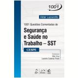 1001 Questões Comentadas De Segurança E Saúde No Trabalho - Adair Lazzarotto