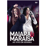 Maiara & Maraísa - Ao Vivo em Goiânia (DVD) - Maiara e Maraísa