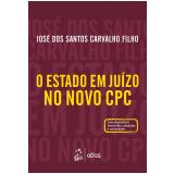 O Estado Em Juízo No Novo Cpc - Jose dos Santos Carvalho Filho
