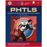 Phtls - Atendimento Pré-hospitalar Ao Traumatizado - National Association Of Emergency Medical Technicians (naemt)