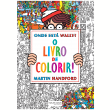 Onde Está Wally? O Livro de Colorir! - Martin Handford