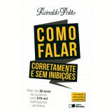 Como Falar Corretamente e Sem Inibições - Reinaldo Polito
