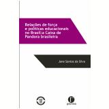 Relações de força e políticas educacionais no Brasil (Ebook) - Jane Santos da Silva