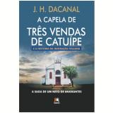 A Capela de Três Vendas de Catuípe - J.h. Dacanal