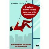 O Guia da Mulher Ousada Para uma Vida Espetacular - Natasha Kogan