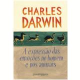 A Expressão das Emoções no Homem e nos Animais (Edição de Bolso) - Charles Darwin