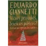 Vícios Privados, Benefícios Públicos? (Edição de Bolso) - Eduardo Giannetti