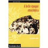 A Belle Époque Amazônica - Ana Maria Daou