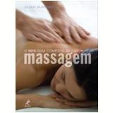 O Novo Guia Completo de Massagem - Susan Mumford