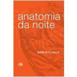 Anatomia da Noite - Marcio El-Jaick