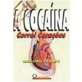 A Cocaína Corroi Corações - Rubens Teixeira